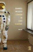 Löwen in der Einöde - Daniel Wisser