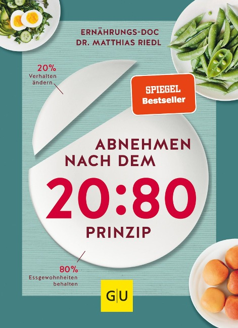 Abnehmen nach dem 20:80-Prinzip - Matthias Riedl