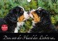 Dass mir der Hund das Liebste sei... (Wandkalender 2018 DIN A4 quer) Dieser erfolgreiche Kalender wurde dieses Jahr mit gleichen Bildern und aktualisiertem Kalendarium wiederveröffentlicht. - Sigrid Starick