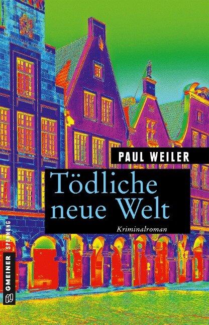Tödliche neue Welt - Paul Weiler