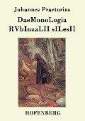 DaeMonoLogia RVbInzaLII sILesII - Johannes Praetorius