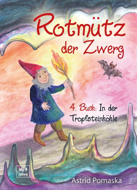 Rotmütz der Zwerg (Bd. 4): In der Tropfsteinhöhle - Astrid Pomaska