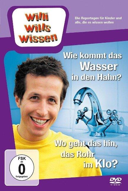 Willi wills wissen. Wie kommt das Wasser in den Hahn? / Rohr im Klo -
