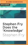STEPHEN FRY DOES THE KNOWLED M - Stephen Fry
