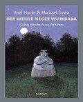 Der weiße Neger Wumbaba - Axel Hacke, Michael Sowa