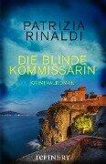 Die blinde Kommissarin - Patrizia Rinaldi