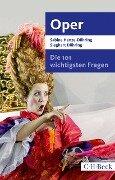 Die 101 wichtigsten Fragen - Oper - Sabine Henze-Döhring, Sieghart Döhring
