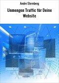 Unmengen Traffic für Deine Website - Andre Sternberg