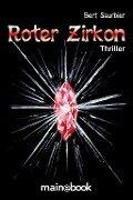 Roter Zirkon - Bert Saurbier