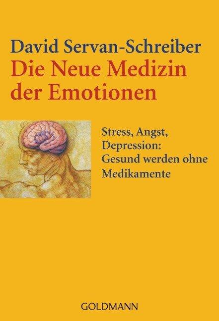 Die Neue Medizin der Emotionen - David Servan-Schreiber