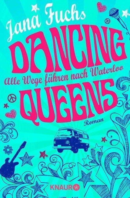 Dancing Queens - Alle Wege führen nach Waterloo - Jana Fuchs