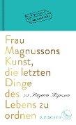 Frau Magnussons Kunst, die letzten Dinge des Lebens zu ordnen - Margareta Magnusson