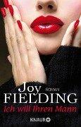 Ich will Ihren Mann - Joy Fielding