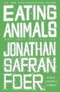 Eating Animals - Jonathan Safran Foer