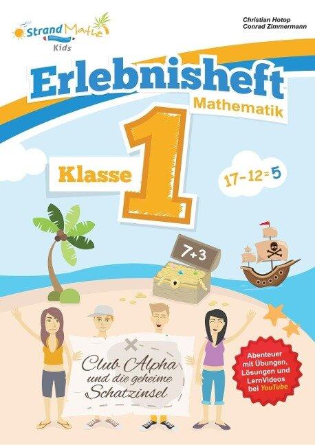 Mathematik Übungsheft Klasse 1 - Erlebnisheft - Addieren und Subtrahieren - Christian Hotop, Conrad Zimmermann