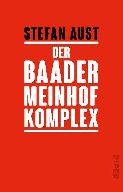 Der Baader-Meinhof-Komplex - Stefan Aust