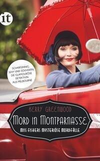 Mord in Montparnasse - Kerry Greenwood