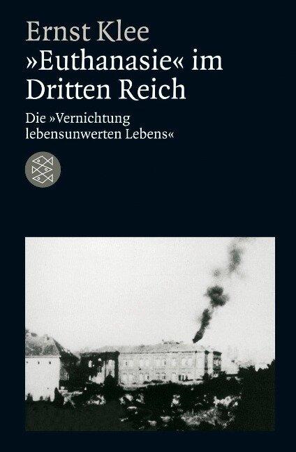 """""""Euthanasie"""" im Dritten Reich - Ernst Klee"""