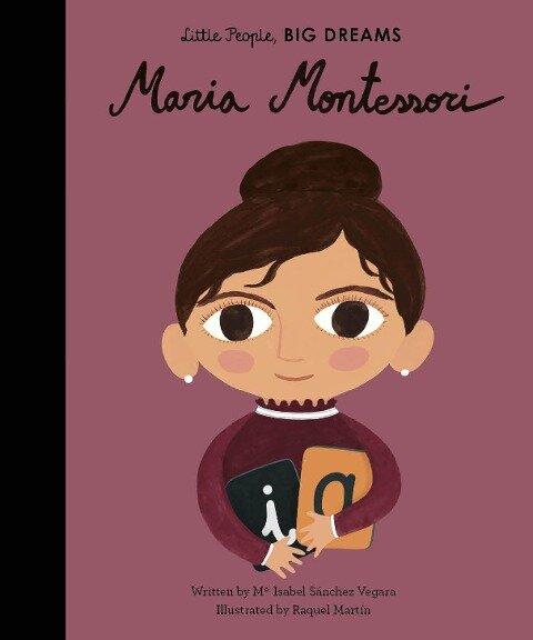 Little People, Big Dreams: Maria Montessori - Isabel Sánchez Vergara