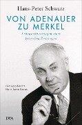 Von Adenauer zu Merkel - Hans-Peter Schwarz