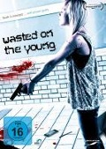 Wasted on the Young -