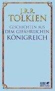 Geschichten aus dem gefährlichen Königreich - John Ronald Reuel Tolkien