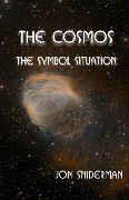 The Cosmos: The Symbol Situation - Jon Sniderman