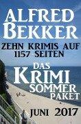 Das Krimi Sommer Paket Juni 2017: Zehn Krimis auf 1157 Seiten - Alfred Bekker