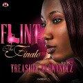 Flint, Book 7: The Finale - Treasure Hernandez