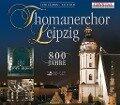 800 Jahre Thomaner Chor - Thomanerchor Leipzig
