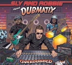Overdubbed - Sly & Robbie Meet Dubmatix