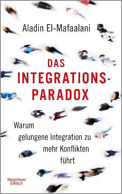 Das Integrationsparadox - Aladin El-Mafaalani