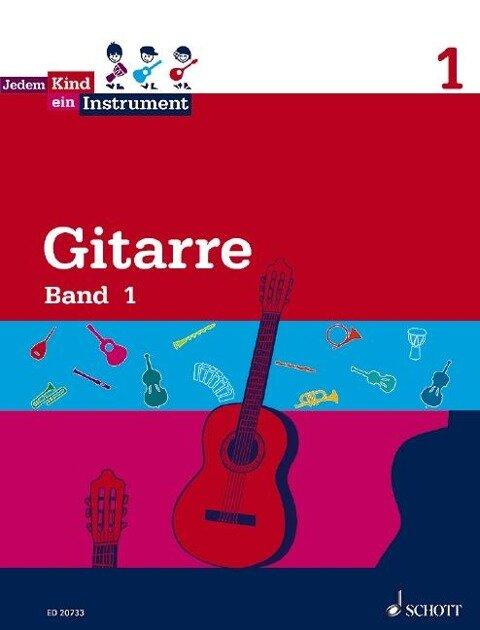 Jedem Kind ein Instrument. Gitarre Band 1 -