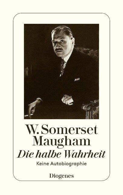 Die halbe Wahrheit - W. Somerset Maugham