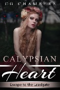 Calypsian Heart: Escape to the Leadgate - CG Chambers
