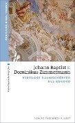 Johann Baptist und Dominikus Zimmermann - Christine Riedl-Valder