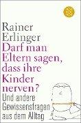 Darf man Eltern sagen, dass ihre Kinder nerven? - Rainer Erlinger