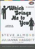 Which Brings Me to You: A Novel in Confessions - Steve Almond, Julianna Baggott
