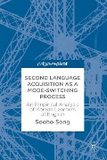 Second Language Acquisition as a Mode-Switching Process - Sooho Song
