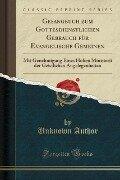 Gesangbuch zum Gottesdienstlichen Gebrauch für Evangelische Gemeinen - Unknown Author
