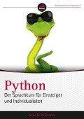 Python. Der Sprachkurs für Einsteiger und Individualisten - Arnold Willemer