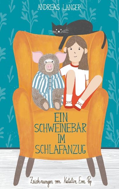 Ein Schweinebär im Schlafanzug - Andreas Langer, Katalin Eva Pop