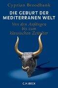 Die Geburt der mediterranen Welt - Cyprian Broodbank
