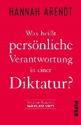 Was heißt persönliche Verantwortung in einer Diktatur? - Hannah Arendt