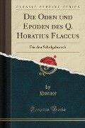 Die Oden und Epoden des Q. Horatius Flaccus - Horace Horace