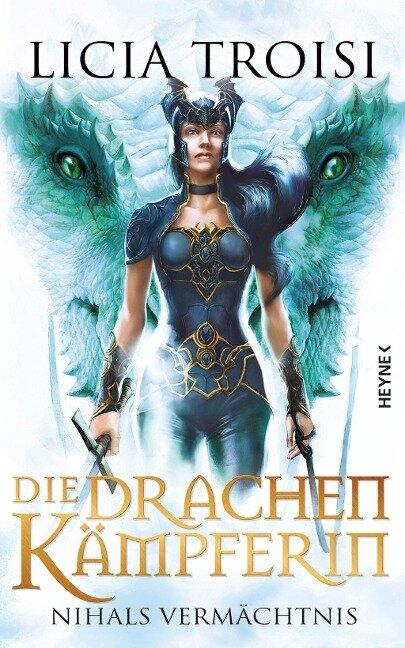 Die Drachenkämpferin 04. Nihals Vermächtnis - Licia Troisi