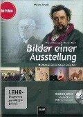 Bilder einer Ausstellung - Modest Mussorgski / Maurice Ravel. Medienpaket (Audio-CD + DVD inkl. Datenteil) - Wieland Schmid