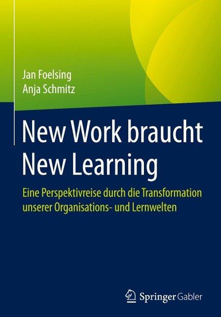 New Work braucht New Learning - Jan Foelsing, Anja Schmitz