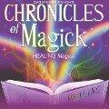 Chronicles of Magick: Healing Magick -