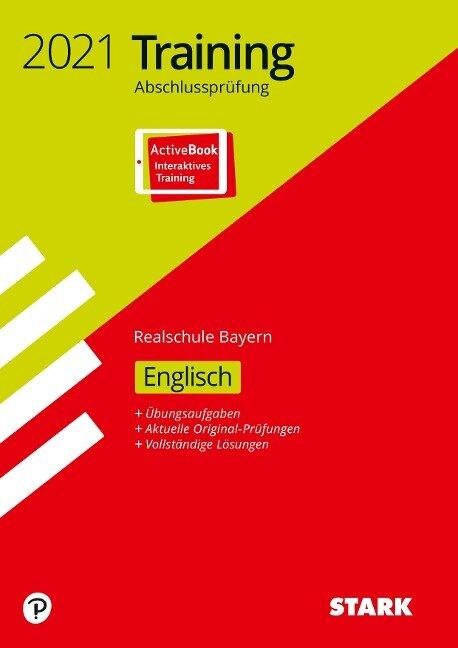 STARK Training Abschlussprüfung Realschule 2021 - Englisch - Bayern -